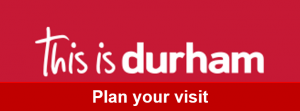 This is Durham, Plan your visit