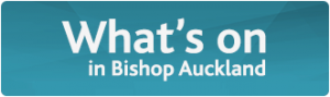 What's on in Bishop Auckland